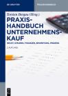 Praxishandbuch Unternehmenskauf: Recht, Steuern, Finanzen, Bewertung, Prozess (de Gruyter Praxishandbuch) Cover Image