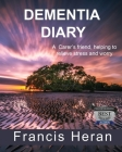 Dementia Diary: A Carer's friend, helping to relieve stress and worry. Cover Image