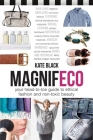 Magnifeco: Your Head-To-Toe Guide to Ethical Fashion and Non-Toxic Beauty Cover Image
