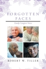 Forgotten Faces: Family Caregiver Voices Cover Image