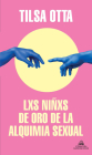 Lxs niñxs de oro de la alquimia sexual / The Golden Children of the Sexual Alche my (MAPA DE LAS LENGUAS) Cover Image