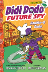 Didi Dodo, Future Spy: Double-O Dodo (Didi Dodo, Future Spy #3) Cover Image