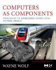 Computers as Components: Principles of Embedded Computing System Design Cover Image