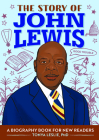 The Story of John Lewis: A Biography Book for Young Readers Cover Image