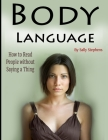 Body Language: How to Read People without Saying a Thing Cover Image