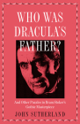 Who Is Dracula's Father?: And Other Puzzles in Bram Stoker's Gothic Masterpiece Cover Image