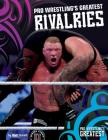 Pro Wrestling's Greatest Rivalries Cover Image