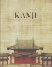 Kanji: Practice Notebook for Japanese Handwriting Cover Image