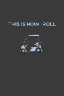 This Is How I Roll: Rodding Notebook Cover Image