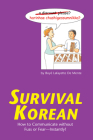 Survival Korean: How to Communicate Without Fuss or Fear - Instantly! (Korean Phrasebook) Cover Image