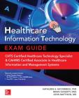 Healthcare Information Technology Exam Guide for CHTS and CAHIMS Certifications Cover Image