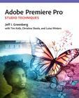Adobe Premiere Pro Studio Techniques (Digital Video & Audio Editing Courses) Cover Image