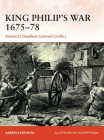King Philip's War 1675–76: America's Deadliest Colonial Conflict (Campaign) Cover Image