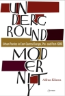 Underground Modernity: Urban Poetics in East-Central Europe, Pre- And Post-1989 Cover Image