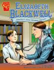 Elizabeth Blackwell: America's First Woman Doctor (Graphic Library: Graphic Biographies) Cover Image