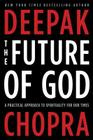 The Future of God: A Practical Approach to Spirituality for Our Times Cover Image