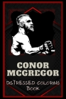 Conor McGregor Distressed Coloring Book: Artistic Adult Coloring Book Cover Image