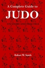 A Complete Guide to Judo: Its Story and Practice Cover Image
