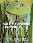 Willie the Frog Learns to Fly Cover Image