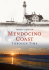 Mendocino Coast Through Time Cover Image
