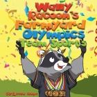 Wally Raccoon's Farmyard Olympics Team Sports Cover Image