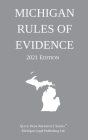 Michigan Rules of Evidence; 2021 Edition Cover Image