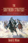 The Southern Strategy: Britain's Conquest of South Carolina and Georgia, 1775-1780 Cover Image