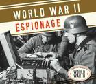 World War II Espionage (Essential Library of World War II) Cover Image