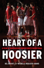 Heart of a Hoosier: A Year of Inspiration from Iu Men's Basketball Cover Image