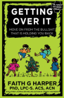 Getting Over It: When Other People Are Total Assholes or You're Just Tired of Your Own Bullshit Cover Image