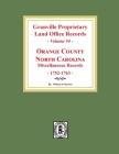 Granville Proprietary Land Office Records: Orange County, North Carolina. (Volume #4): Miscellaneous Records Cover Image