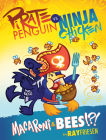 Pirate Penguin vs Ninja Chicken Volume 3: Macaroni and Bees?!? Cover Image
