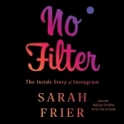 No Filter: The Inside Story of Instagram Cover Image