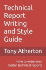 Technical Report Writing and Style Guide: How to write even better technical reports. Cover Image