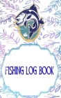 Fishing Logbook: Fly Fishing Log Book 110 Page Cover Glossy Size 5 X 8 INCHES - Lovers - Tips # Idea Very Fast Print. Cover Image
