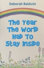 The Year The World Had To Stay Inside Cover Image