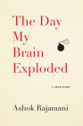 The Day My Brain Exploded: A True Story Cover Image