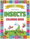 Coloring Book: Insects Coloring Book for Kids Ages 3-8: Kids Coloring Activity Books -- Insects Coloring Book -- Nicely Designed Cove Cover Image