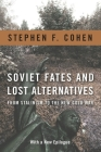 Soviet Fates and Lost Alternatives: From Stalinism to the New Cold War Cover Image