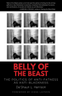 Belly of the Beast: The Politics of Anti-Fatness as Anti-Blackness Cover Image
