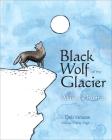 Black Wolf of the Glacier: Alaska's Romeo Cover Image