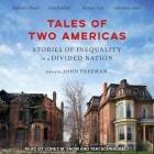 Tales of Two Americas Lib/E: Stories of Inequality in a Divided Nation Cover Image