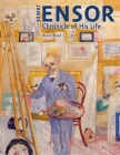 James Ensor: Chronicle of His Life, 1860-1949 Cover Image