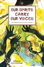 Our Spirits Carry Our Voices Cover Image