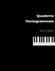 Quaderno Pentagrammato Piano Edition: Quaderno Musicale, Formato Grande 21,59 x 27,94 cm, 100 pagine, 17 pentagrammi per pagina. Cover Image