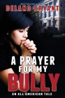 A Prayer For My Bully: An All American Tale Cover Image