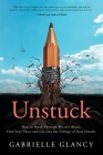 Unstuck: How to Break Through Writer's Block, Find Your Voice and Get into the College of your Dreams Cover Image