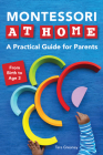Montessori at Home: A Practical Guide for Parents Cover Image