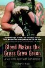 Blood Makes the Grass Grow Green: A Year in the Desert with Team America Cover Image
