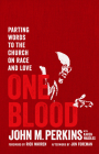 One Blood: Parting Words to the Church on Race and Love Cover Image